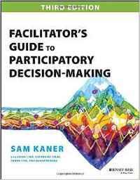 Large facilitators guide to participatory decision making