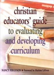 Large christian educators guide evaluating developing curriculum