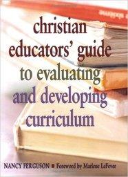 Large christian educators guide evaluating developing curriculum
