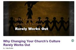 Large why changing church culture rarely works