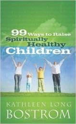 Large 99 ways to raise spiritualy healthy children